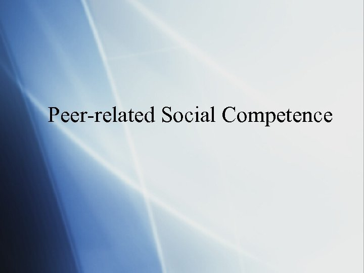 Peer-related Social Competence