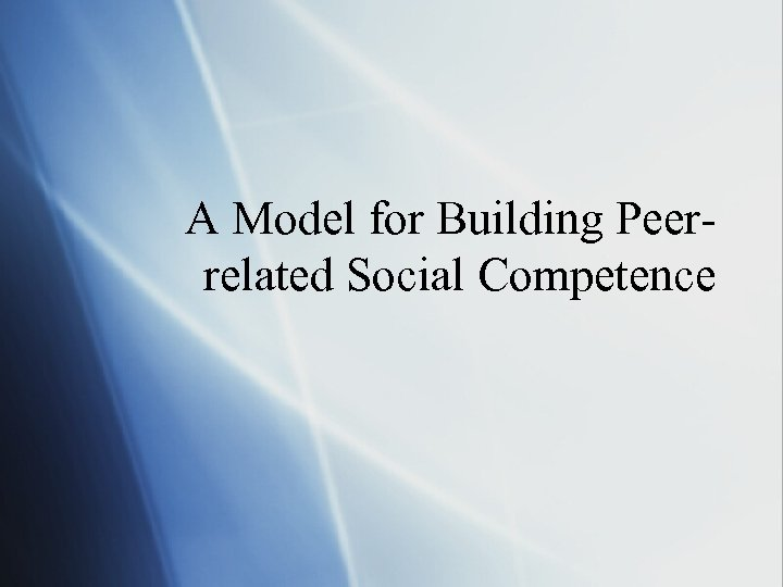 A Model for Building Peerrelated Social Competence