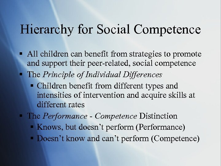 Hierarchy for Social Competence § All children can benefit from strategies to promote and
