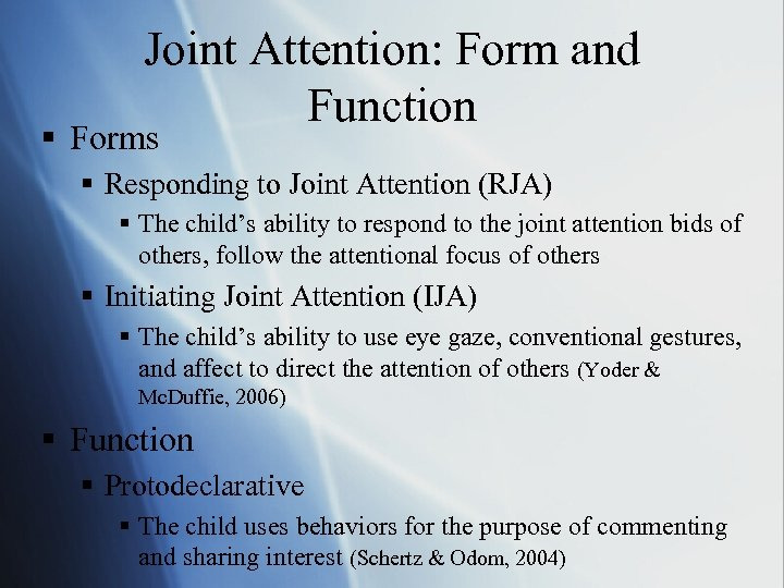 Joint Attention: Form and Function § Forms § Responding to Joint Attention (RJA) §