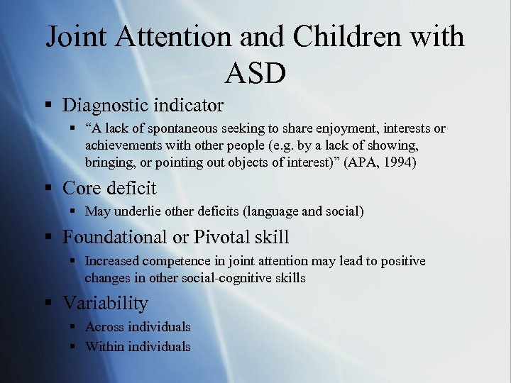 """Joint Attention and Children with ASD § Diagnostic indicator § """"A lack of spontaneous"""