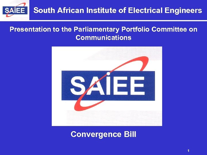 South African Institute of Electrical Engineers Presentation to the Parliamentary Portfolio Committee on Communications