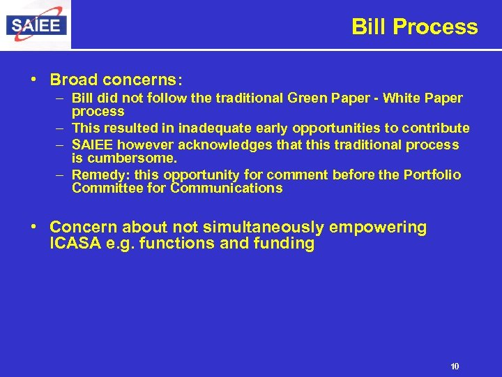 Bill Process • Broad concerns: – Bill did not follow the traditional Green Paper