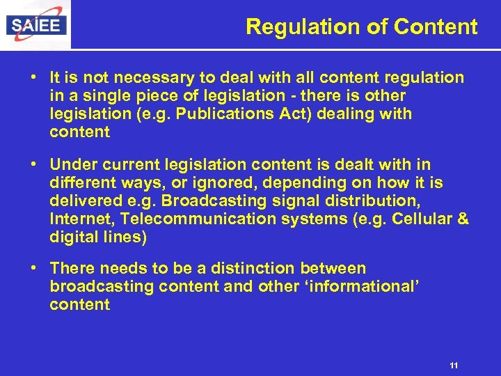 Regulation of Content • It is not necessary to deal with all content regulation