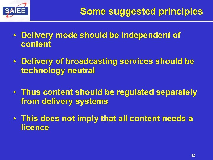 Some suggested principles • Delivery mode should be independent of content • Delivery of