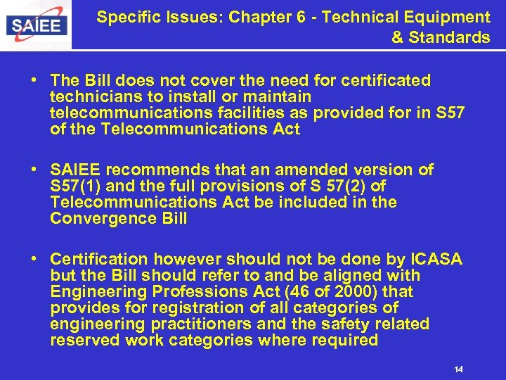 Specific Issues: Chapter 6 - Technical Equipment & Standards • The Bill does not