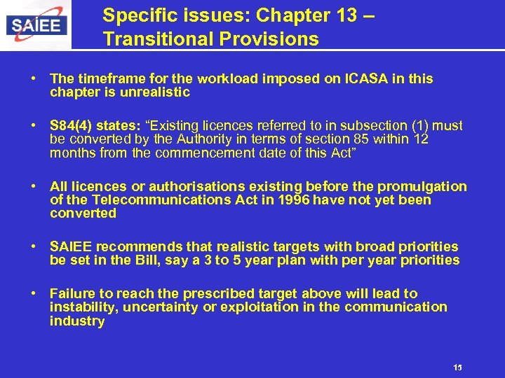 Specific issues: Chapter 13 – Transitional Provisions • The timeframe for the workload imposed