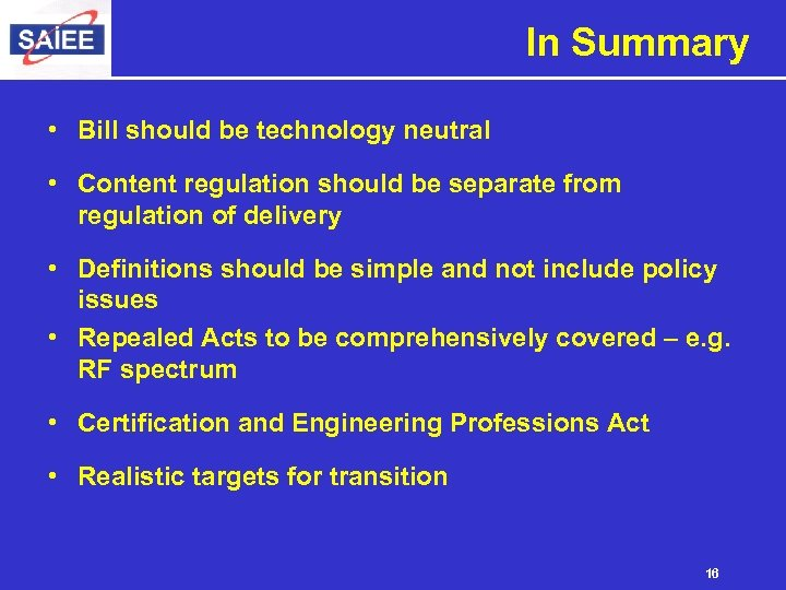 In Summary • Bill should be technology neutral • Content regulation should be separate