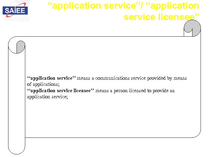 """""""application service""""/ """"application service licensee"""" ''application service'' means a communications service provided by means"""