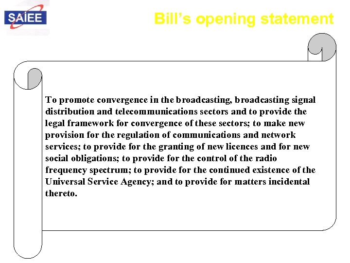 Bill's opening statement To promote convergence in the broadcasting, broadcasting signal distribution and telecommunications