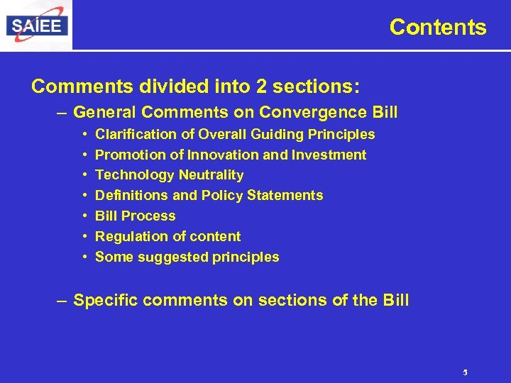 Contents Comments divided into 2 sections: – General Comments on Convergence Bill • •