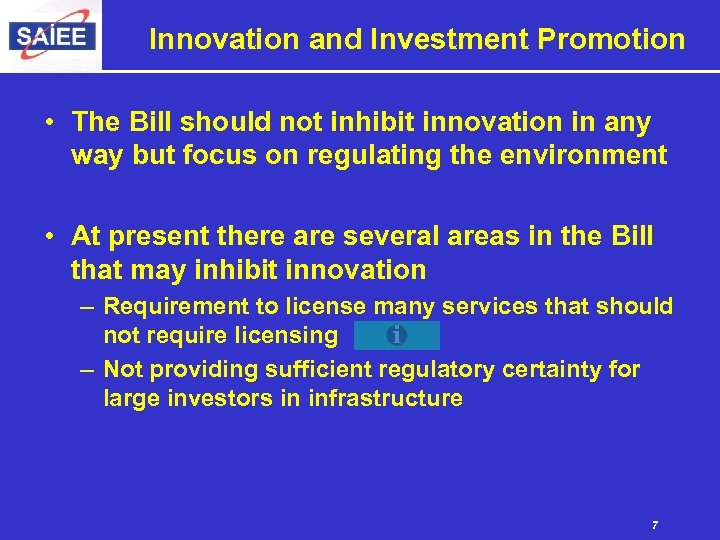 Innovation and Investment Promotion • The Bill should not inhibit innovation in any way