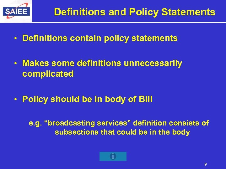 Definitions and Policy Statements • Definitions contain policy statements • Makes some definitions unnecessarily