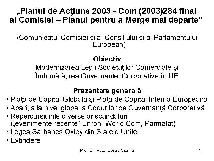 """""""Planul de Acţiune 2003 - Com (2003)284 final al Comisiei – Planul pentru a"""