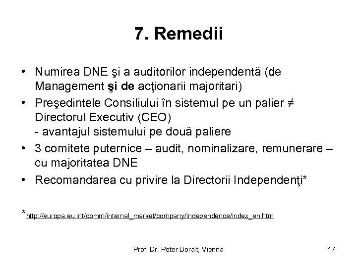 7. Remedii • Numirea DNE şi a auditorilor independentă (de Management şi de acţionarii