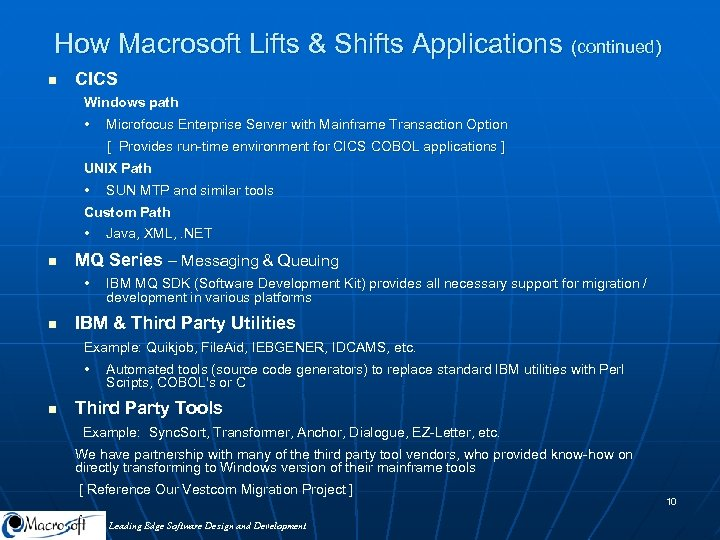 How Macrosoft Lifts & Shifts Applications (continued) n CICS Windows path • Microfocus Enterprise