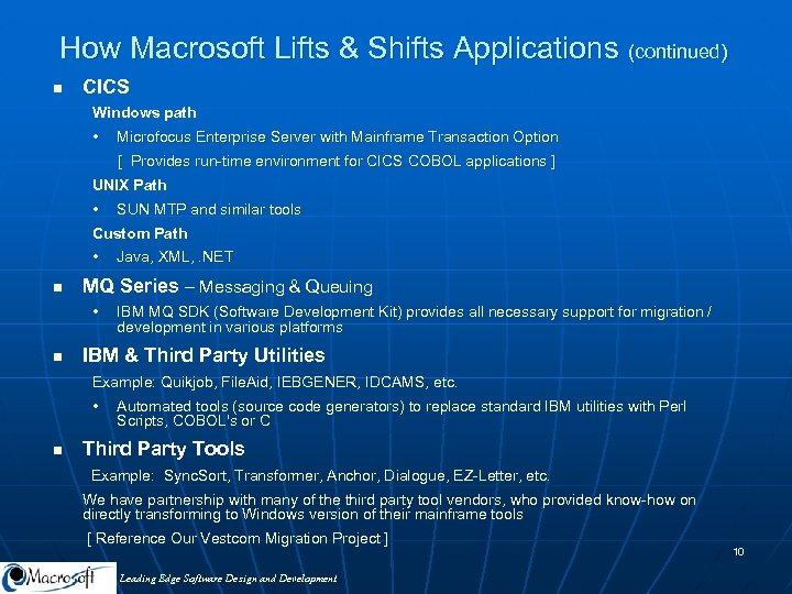 How Macrosoft Lifts & Shifts Applications (continued) n CICS Windows path • Microfocus Enterprise