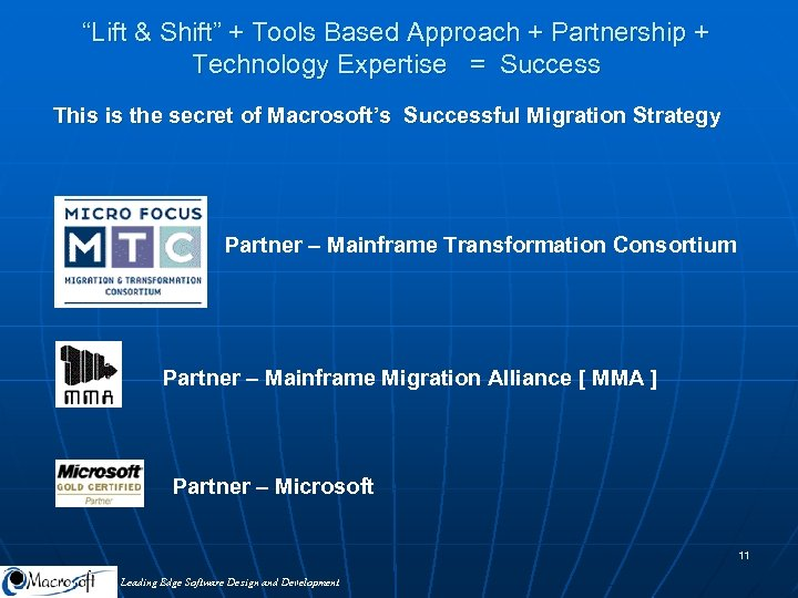 """Lift & Shift"" + Tools Based Approach + Partnership + Technology Expertise = Success"