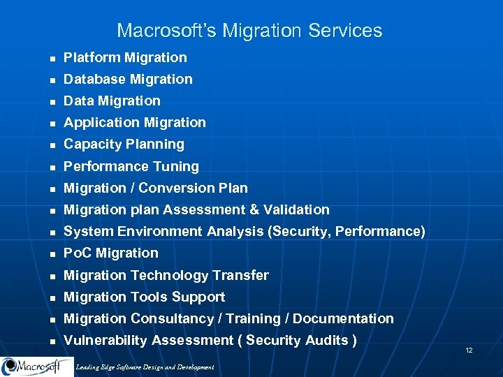 Macrosoft's Migration Services n Platform Migration n Database Migration n Data Migration n Application