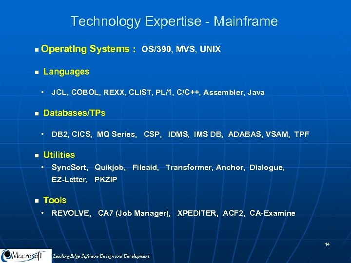 Technology Expertise - Mainframe n n Operating Systems : OS/390, MVS, UNIX Languages •