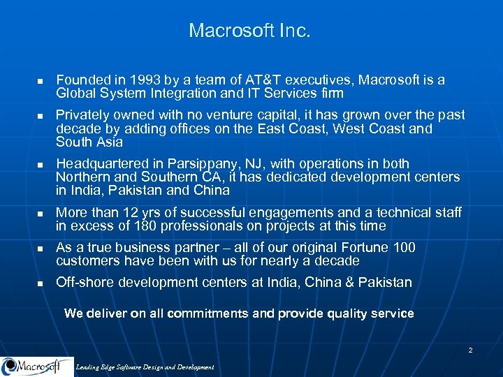 Macrosoft Inc. n n n Founded in 1993 by a team of AT&T executives,