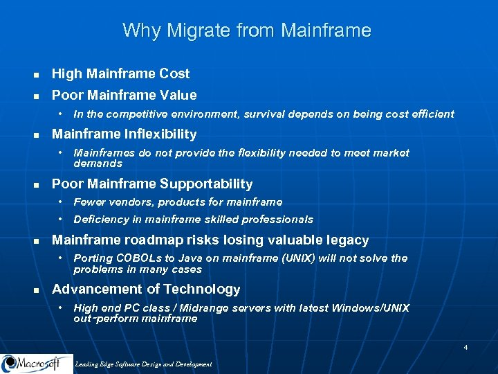 Why Migrate from Mainframe n High Mainframe Cost n Poor Mainframe Value • n