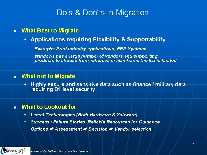 Do's & Don'ts in Migration n What Best to Migrate • Applications requiring Flexibility