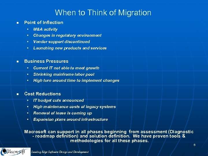 When to Think of Migration n Point of Inflection • • Changes in regulatory