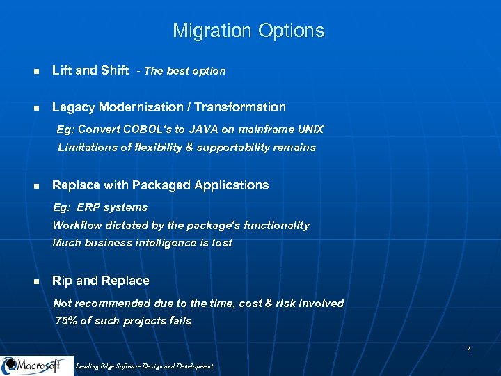 Migration Options n Lift and Shift - The best option n Legacy Modernization /