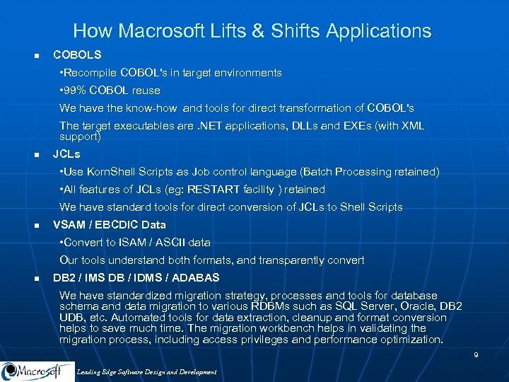 How Macrosoft Lifts & Shifts Applications n COBOLS • Recompile COBOL's in target environments