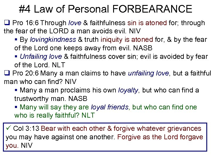 #4 Law of Personal FORBEARANCE q Pro 16: 6 Through love & faithfulness sin