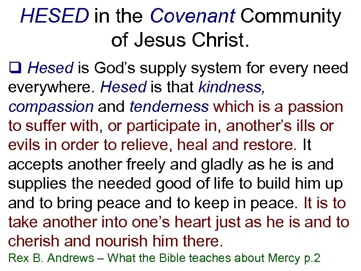 HESED in the Covenant Community of Jesus Christ. q Hesed is God's supply system
