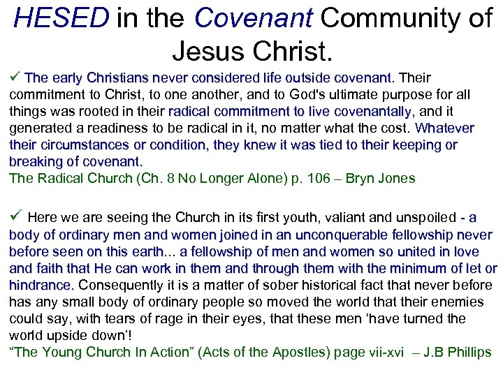 HESED in the Covenant Community of Jesus Christ. ü The early Christians never considered