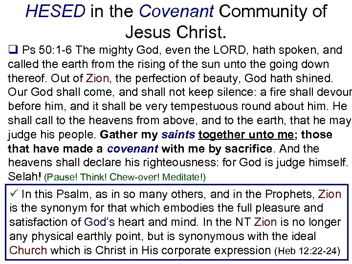 HESED in the Covenant Community of Jesus Christ. q Ps 50: 1 -6 The