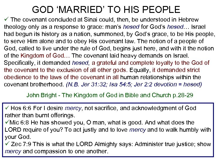 GOD 'MARRIED' TO HIS PEOPLE ü The covenant concluded at Sinai could, then, be
