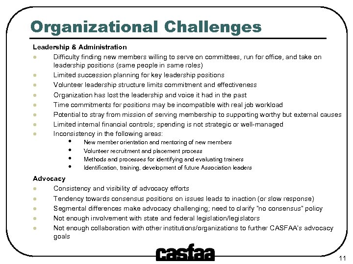 Organizational Challenges Leadership & Administration l Difficulty finding new members willing to serve on
