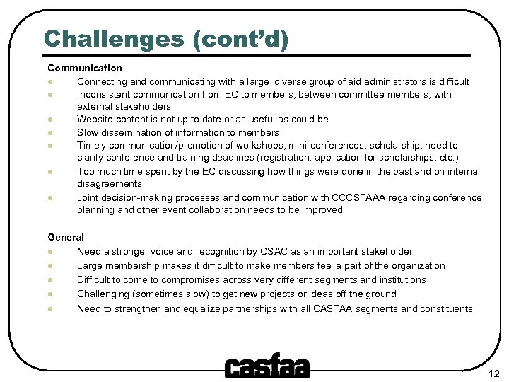 Challenges (cont'd) Communication l Connecting and communicating with a large, diverse group of aid