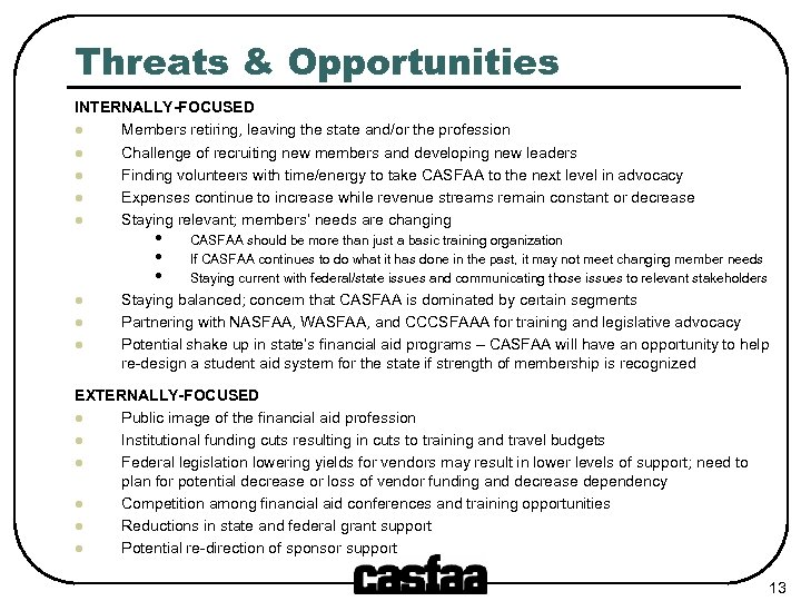 Threats & Opportunities INTERNALLY-FOCUSED l Members retiring, leaving the state and/or the profession l