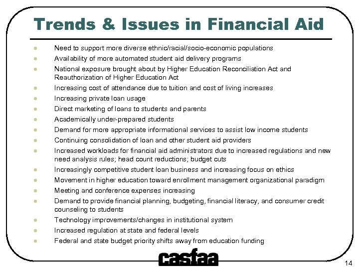 Trends & Issues in Financial Aid l Need to support more diverse ethnic/racial/socio-economic populations