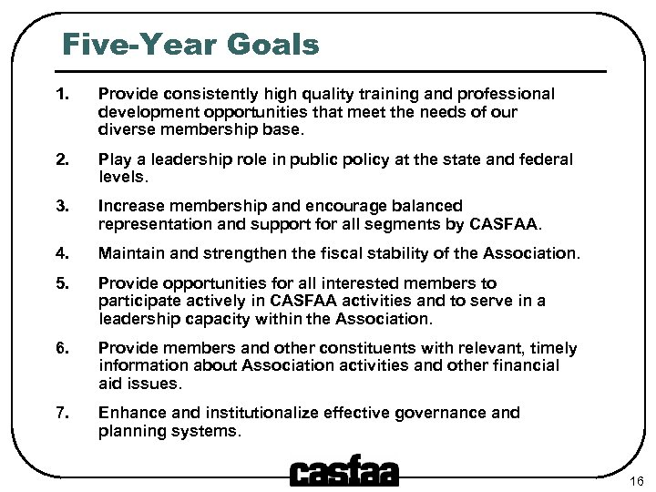 Five-Year Goals 1. Provide consistently high quality training and professional development opportunities that meet