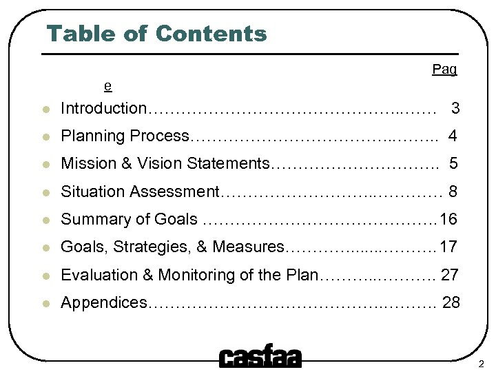 Table of Contents Pag e l Introduction……………………. . …… 3 l Planning Process………………. .