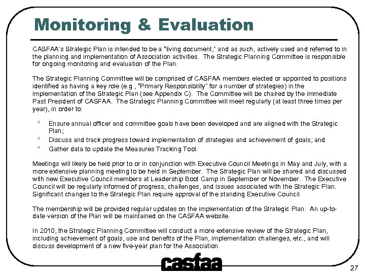 """Monitoring & Evaluation CASFAA's Strategic Plan is intended to be a """"living document, """""""