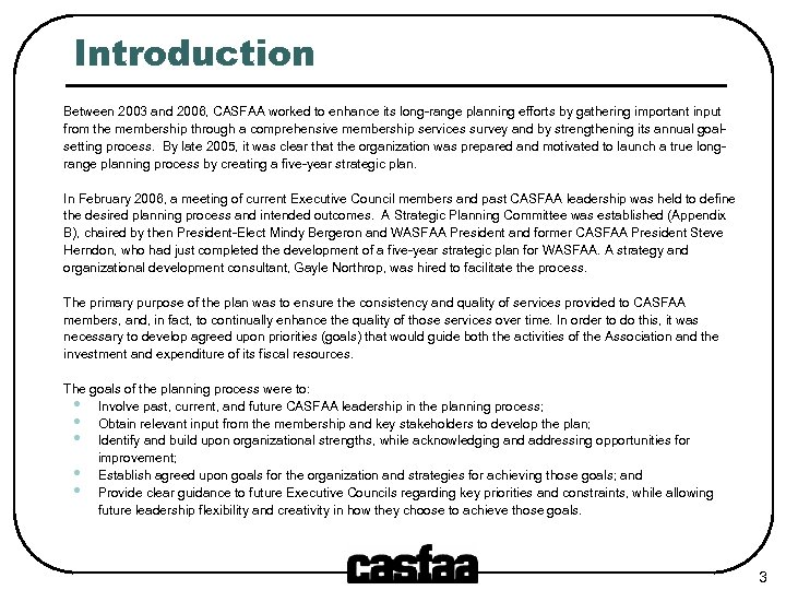 Introduction Between 2003 and 2006, CASFAA worked to enhance its long-range planning efforts by