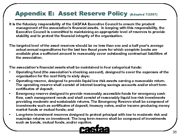 Appendix E: Asset Reserve Policy (Adopted 7/2007) It is the fiduciary responsibility of the