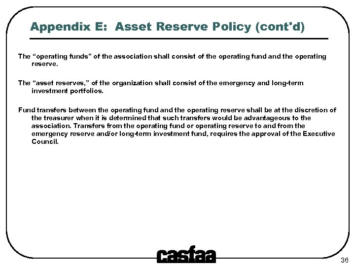 """Appendix E: Asset Reserve Policy (cont'd) The """"operating funds"""" of the association shall consist"""