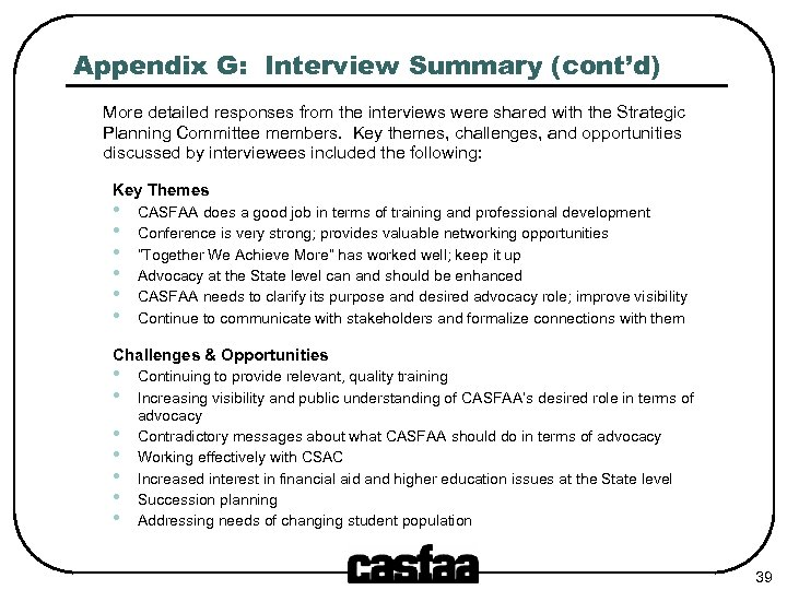 Appendix G: Interview Summary (cont'd) More detailed responses from the interviews were shared with
