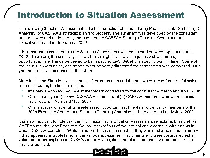 Introduction to Situation Assessment The following Situation Assessment reflects information obtained during Phase 1,