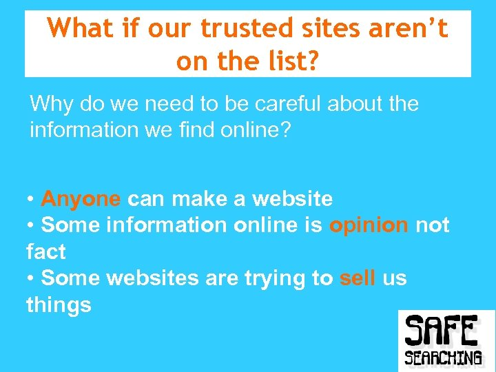 What if our trusted sites aren't on the list? Why do we need to