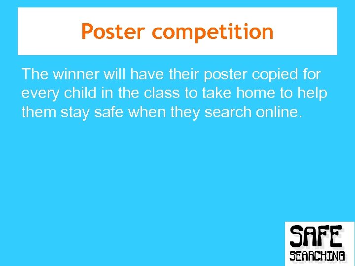 Poster competition The winner will have their poster copied for every child in the