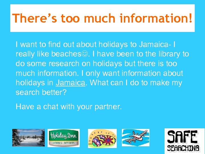 There's too much information! I want to find out about holidays to Jamaica- I